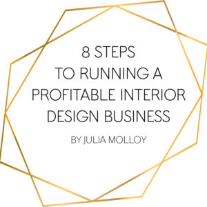 8 STEPS TO RUNNING A PROFITABLE INTERIOR DESIGN BUSINESS
